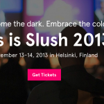 Slush 2013, 13th – 14th of November, Helsinki, Finland